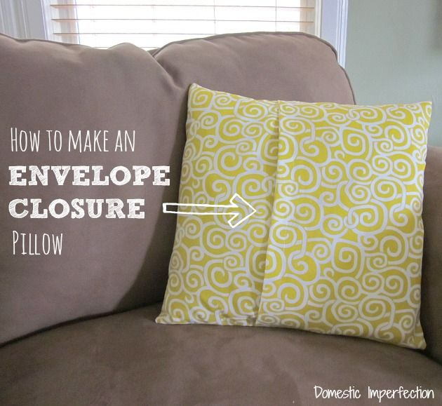 How To Make an Envelope Closure Pillow Envelopes, Pillows and Tutorials