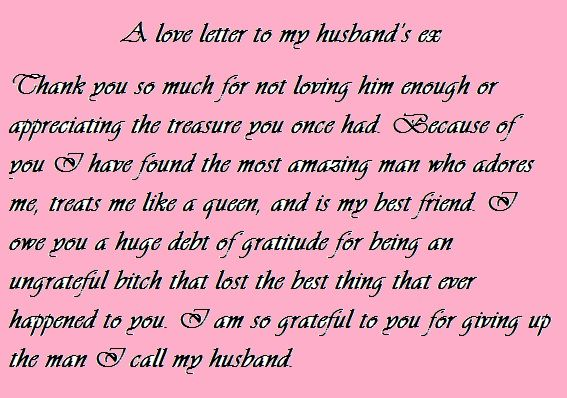 Love Letter To My HusbandS Ex Love This  What Makes Me Laugh