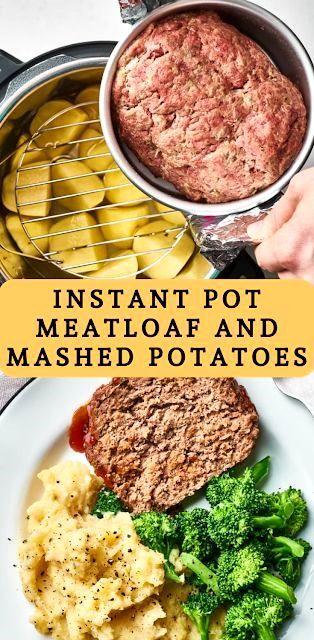 Instant Pot Meatloaf and Mashed Potatoes #instantpotrecipes