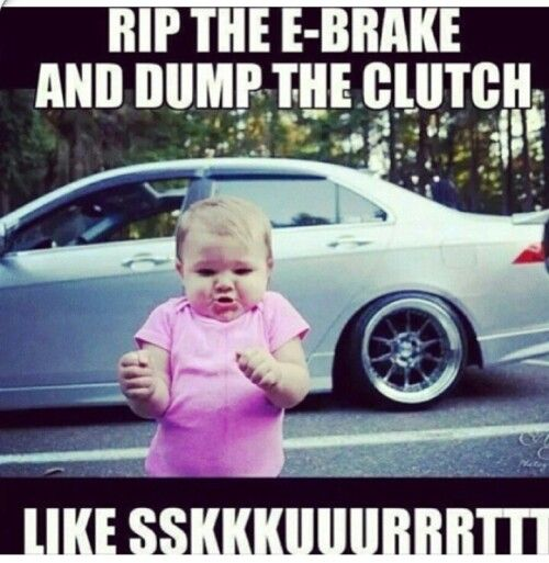 My New Car Quotes: Haha Yess!!! Dump The Clutch.