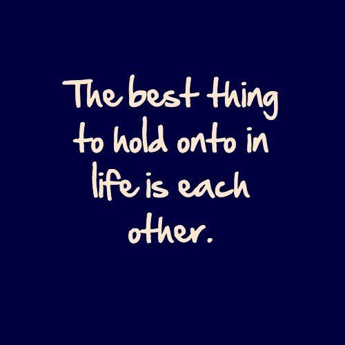 Today's Quote When Life Sucks Hold On To Each Other Quotes Quote Adorable Todays Quotes About Life