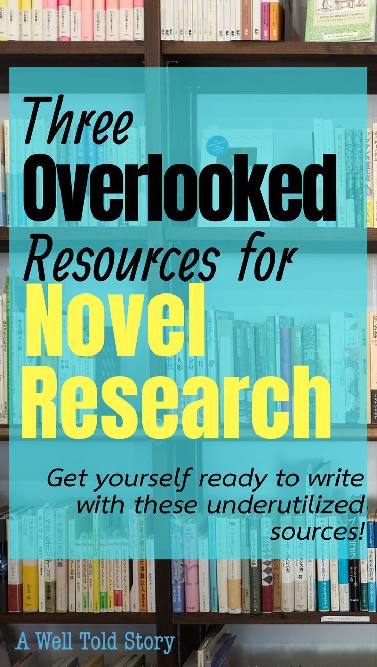 3 Overlooked Sources For Novel Research Writing Tips A Well Told Story Writing Writing Tips Writing A Book