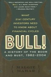 Bull! : A History of the Boom and Bust, 1982-2004 (Reprint)