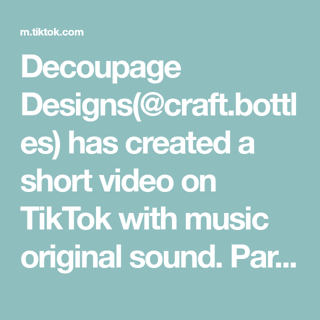 Decoupage Designs Craft Bottles Has Created A Short Video On Tiktok With Music Original Sound Part 1 Comment About Time Movie The Originals People In Need