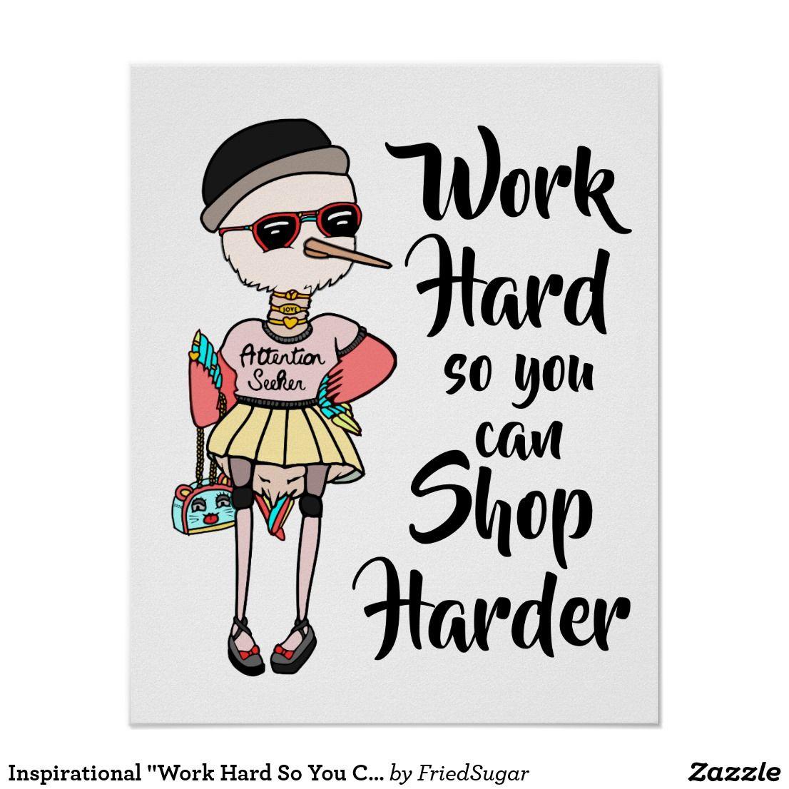 Funny Pink Kawaii Bird Work Hard Shop Harder Poster Zazzle Com Shopaholic Quotes Shopaholic Funny Workaholics Quotes