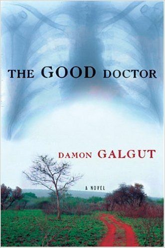Amazon Com The Good Doctor A Novel 9780802141699 Damon Galgut Books Good Doctor Novels Oprahs Book Club