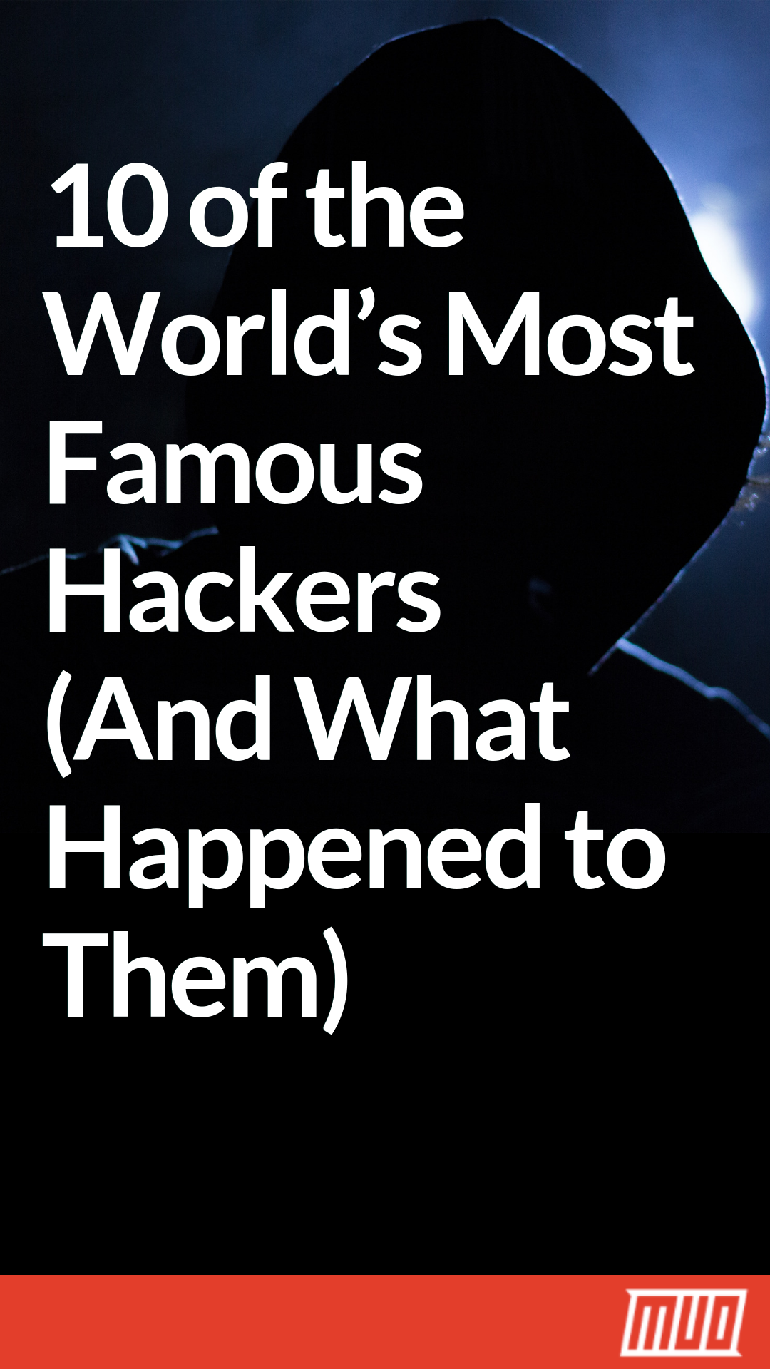 10 of the World's Most Famous and Best Hackers (and Their