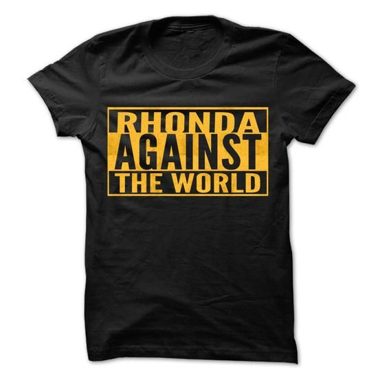 RHONDA Against The World - Cool Shirt ! - #blank t shirts #customize hoodies. SAVE  => https://www.sunfrog.com/Hunting/RHONDA-Against-The-World--Cool-Shirt-.html?id=60505