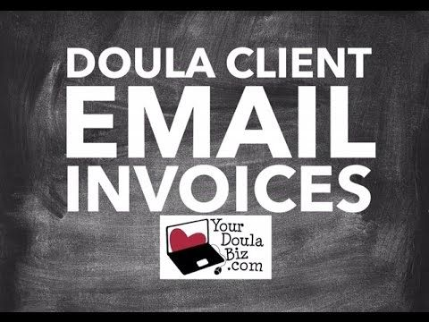 How to Send an Email Invoice to your doula clients using the - email invoices