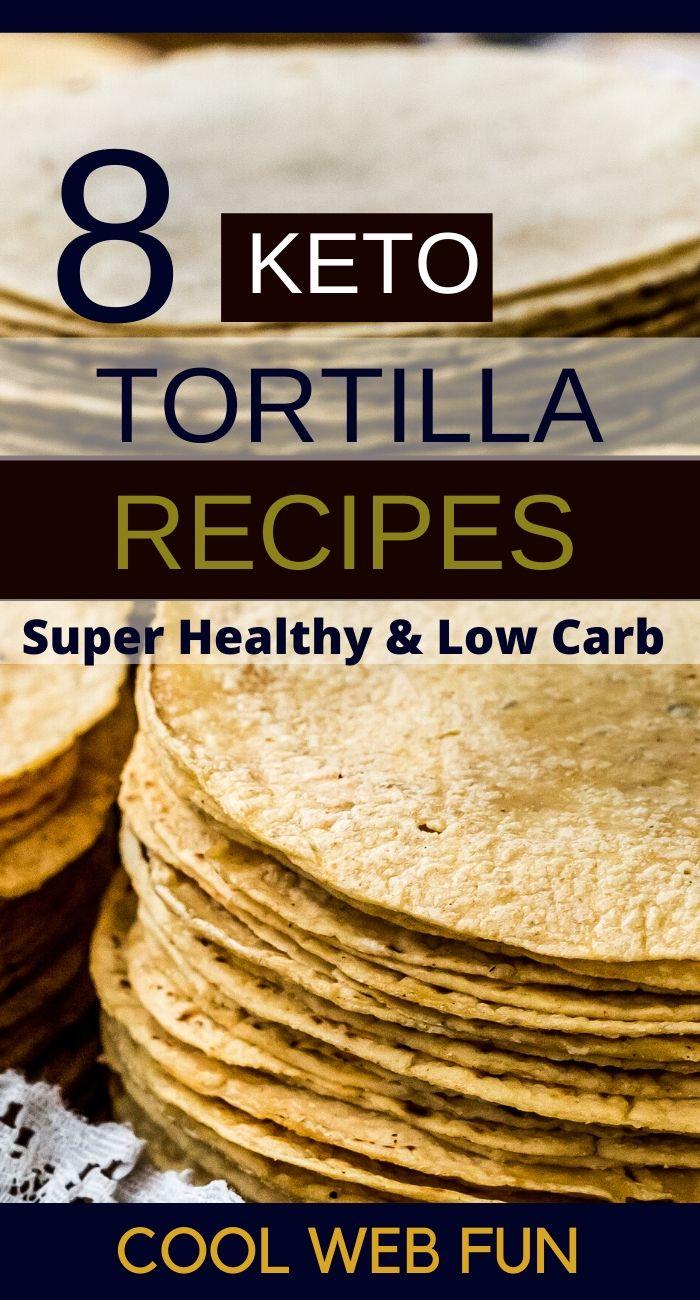 8 Delicious Keto Tortillas Recipe for Keto Diet