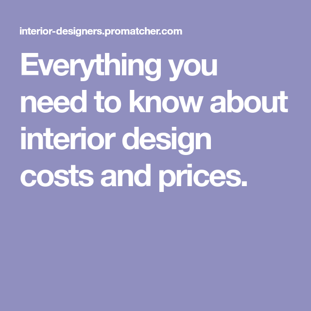 Everything You Need To Know About Interior Design Costs And Prices