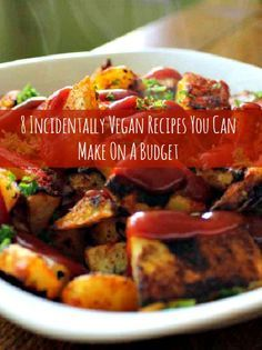 8 incidentally vegan recipes you can make on a budget vegans 8 incidentally vegan recipes you can make on a budget vegan recipes easy cheaphealthy forumfinder Choice Image
