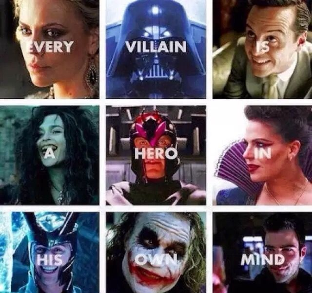 Every villain is a hero in his own mind