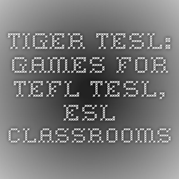 Tiger Tesl Games For Tefl Tesl Esl Classrooms