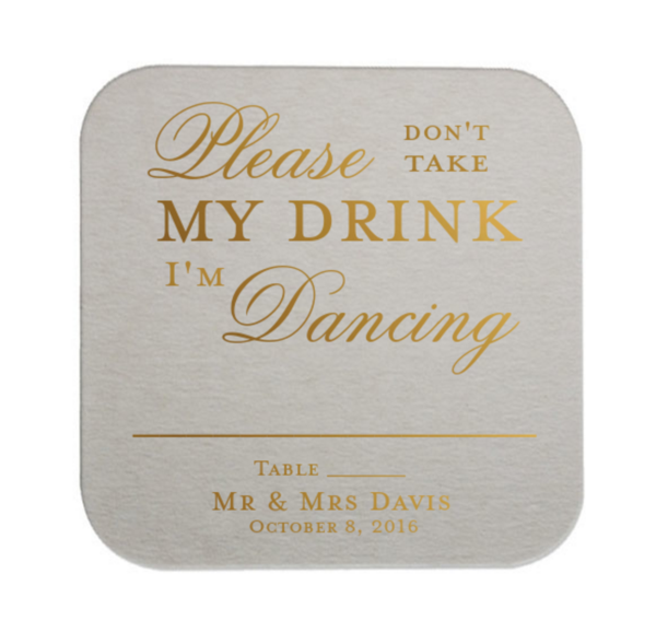 Don't Take My Drink I'm Dancing Personalized Wedding Escort Card Coasters