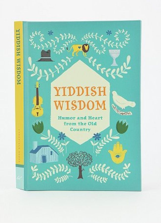 Yiddish Wisdom- Humor & Heart from the Old Country