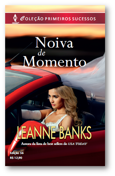 Noiva de momento - Leanne Banks  http://www.romanceseleituras.com