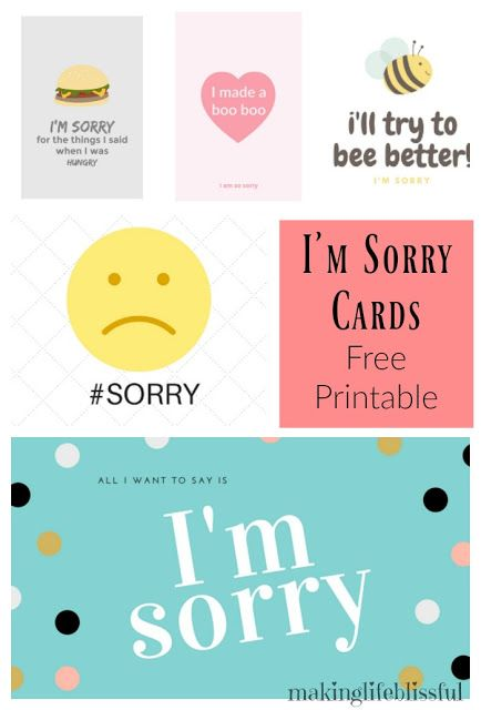 10 Ways To Apologize And Free Printable Cards Making Life Blissful Sorry Cards Im Sorry Cards Free Printable Cards