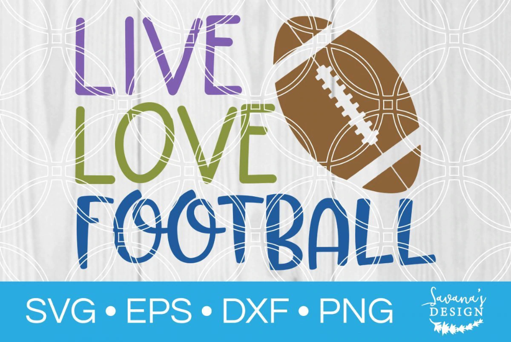 Live Love Football Uploaded Live Love Football Svg In 2020