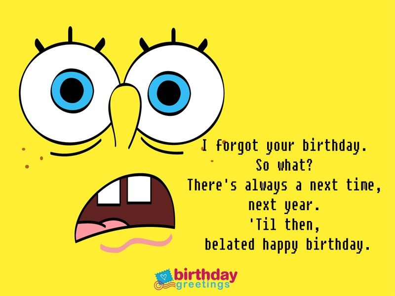 Funny Belated Birthday Cards Belated Happy Birthday Wishes Happy Birthday Wishes Belated Birthday Card
