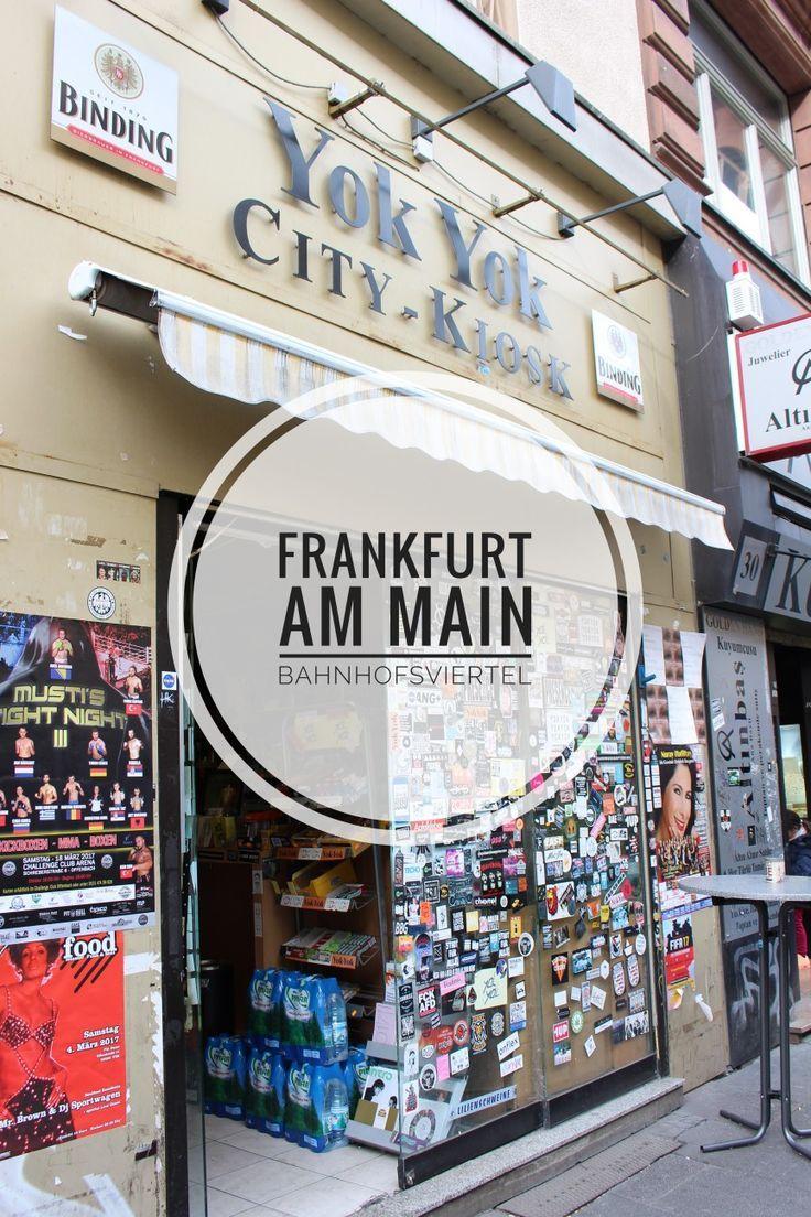 95b541755530d0 Heimatliebe Frankfurt am Main – Frankfurt Pur  Das Bahnhofsviertel ...