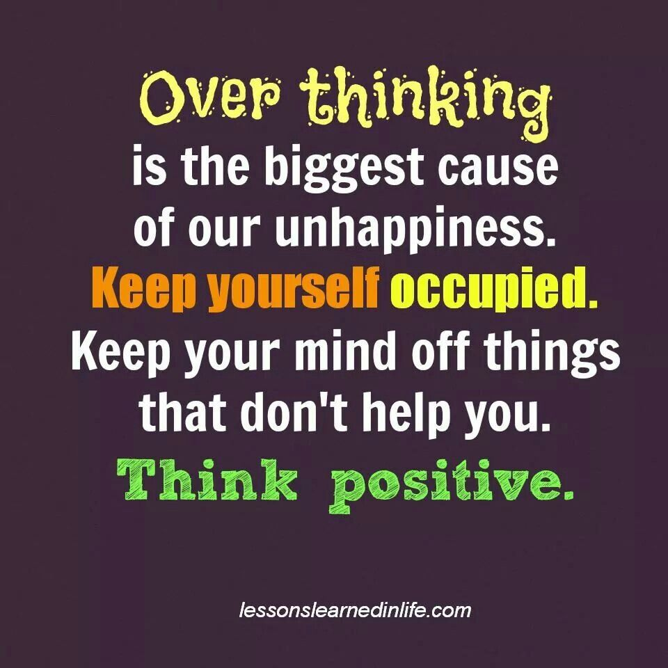 Analyzing Quotes Think Positive And Stop Over Analyzing Everything Sayings To