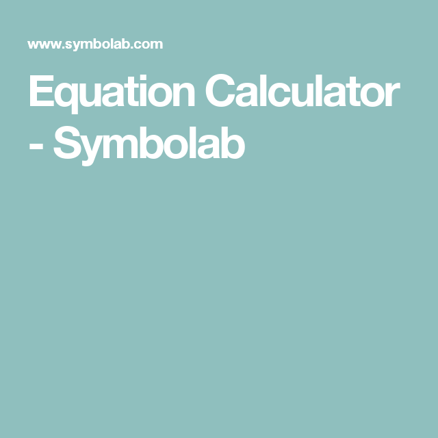 Equation Calculator - Symbolab | MATH | Pinterest | Equation ...