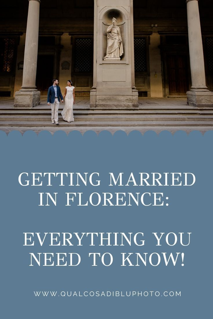 Getting married in florence everything you need to know
