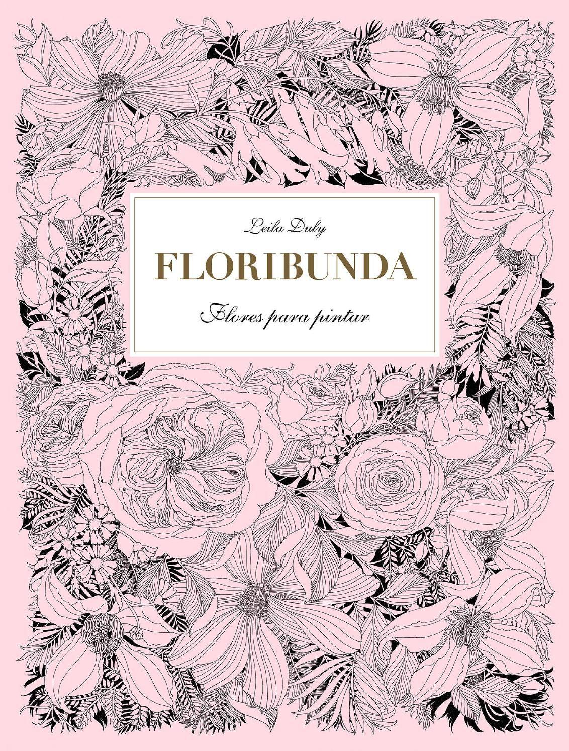 Floribunda. Flores para pintar / mtm editores   Pintar, Flores y Años