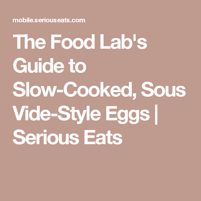 The Food Lab's Guide to Slow-Cooked, Sous Vide-Style Eggs | Serious Eats