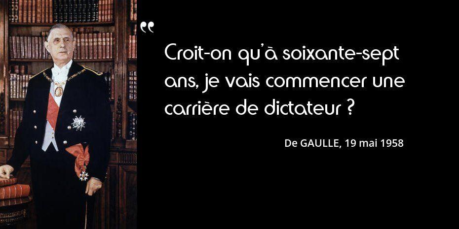 De Gaulle Croit On Qu A Soixante Sept Ans Je Vais Commencer Une Carriere De Dictateur Citation De Gaulle Citations Historiques Gaulle