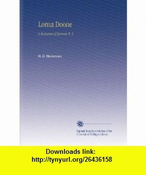 Lorna Doone A Romance of Exmoor, V. 3 R. D. Blackmore ,   ,  , ASIN: B002IIEKXK , tutorials , pdf , ebook , torrent , downloads , rapidshare , filesonic , hotfile , megaupload , fileserve