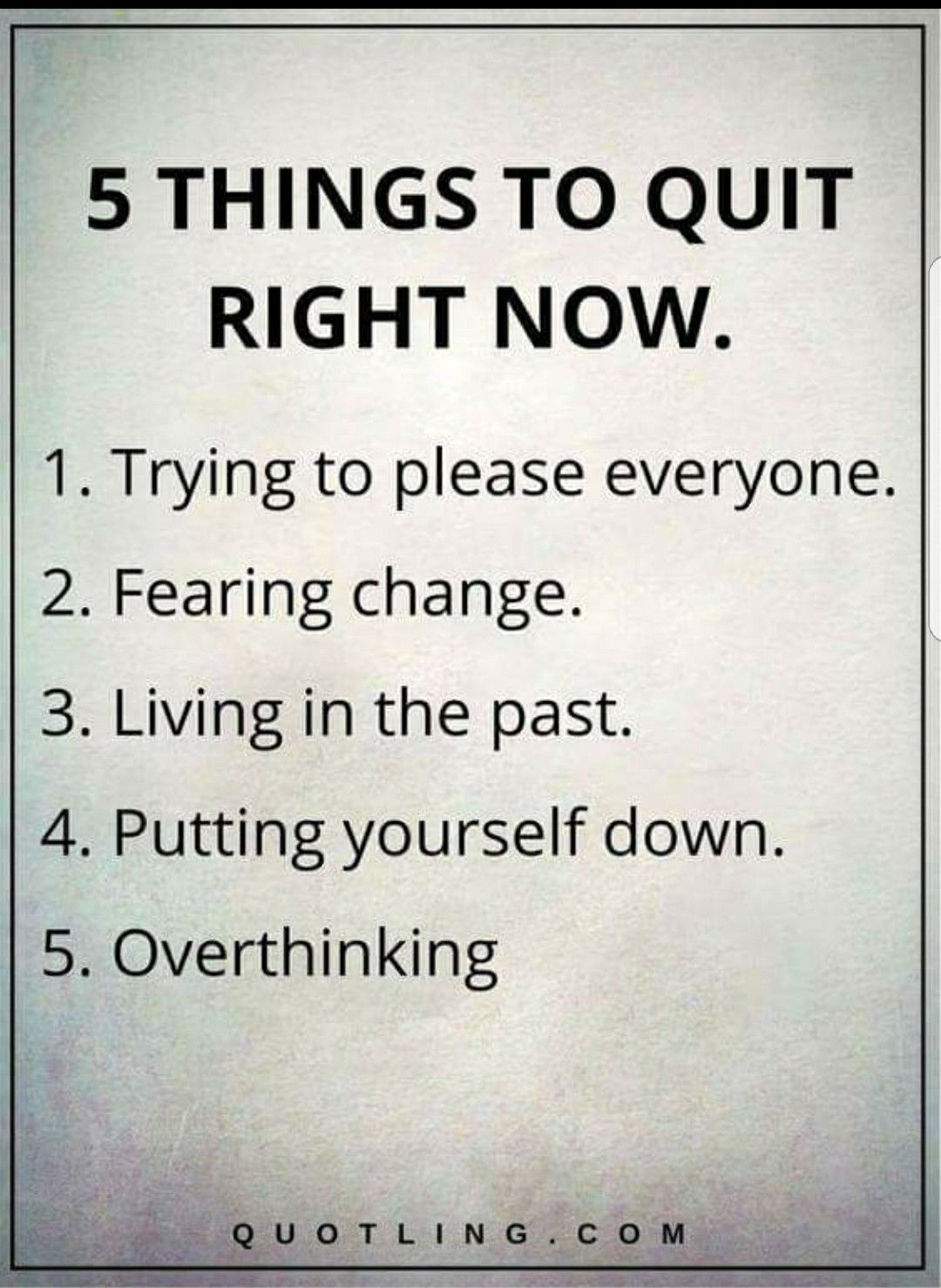 Life Lessons 5 THINGS TO QUIT RIGHT NOW. Living In The Past. Putting  Yourself Down.