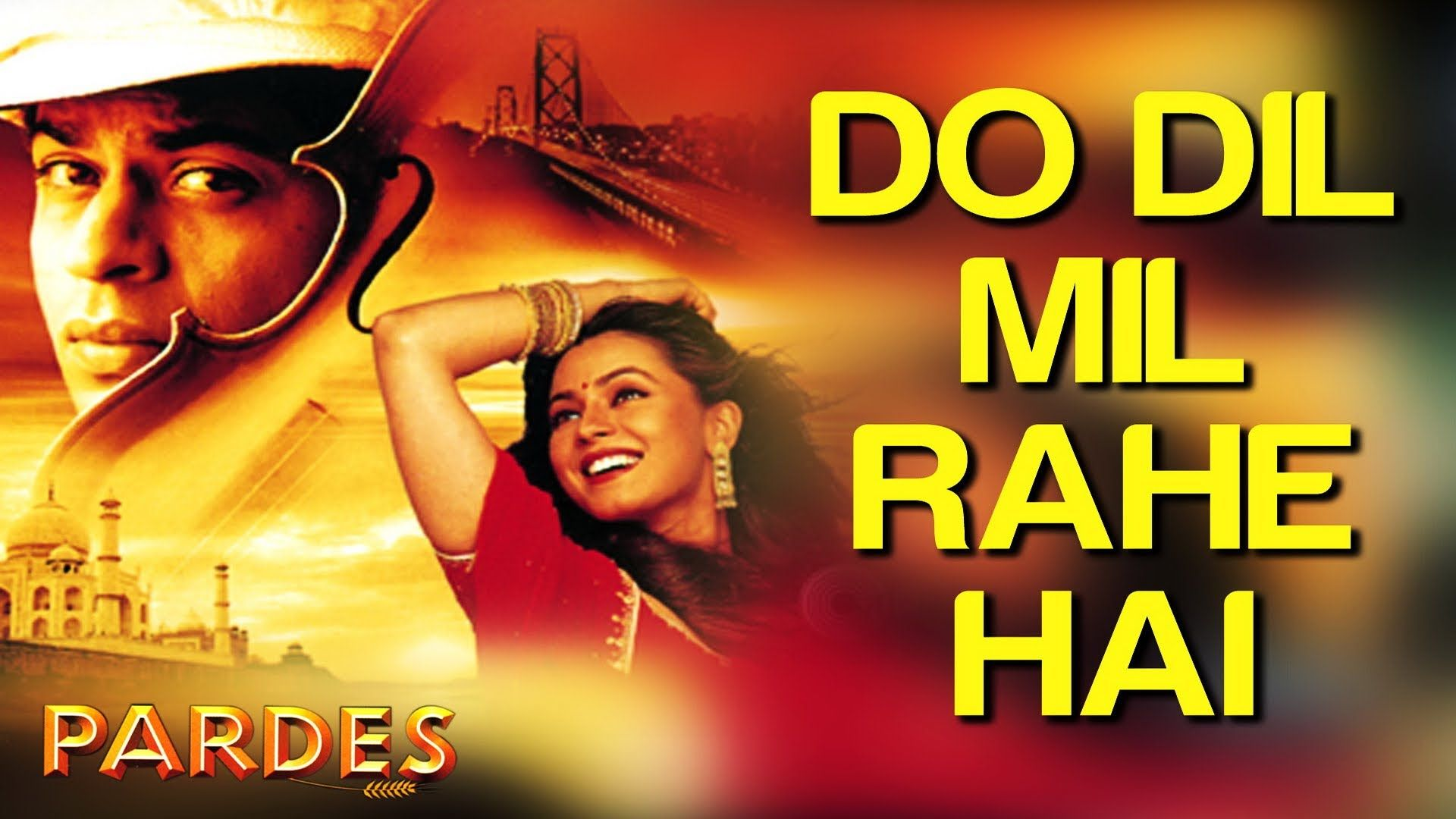 Do Dil Mil Rahe Hai Pardes Shahrukh Khan Mahima Chaudhry Kumar Sanu Song Songs Film Song Romantic Songs