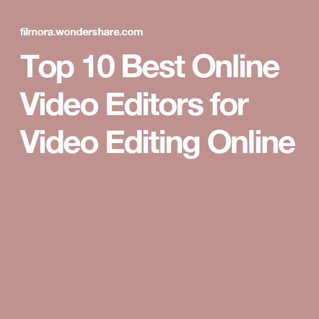Top 10 Best Free Online Video Editors For Editing Videos Online Video Editor Video Editing Free Online Videos