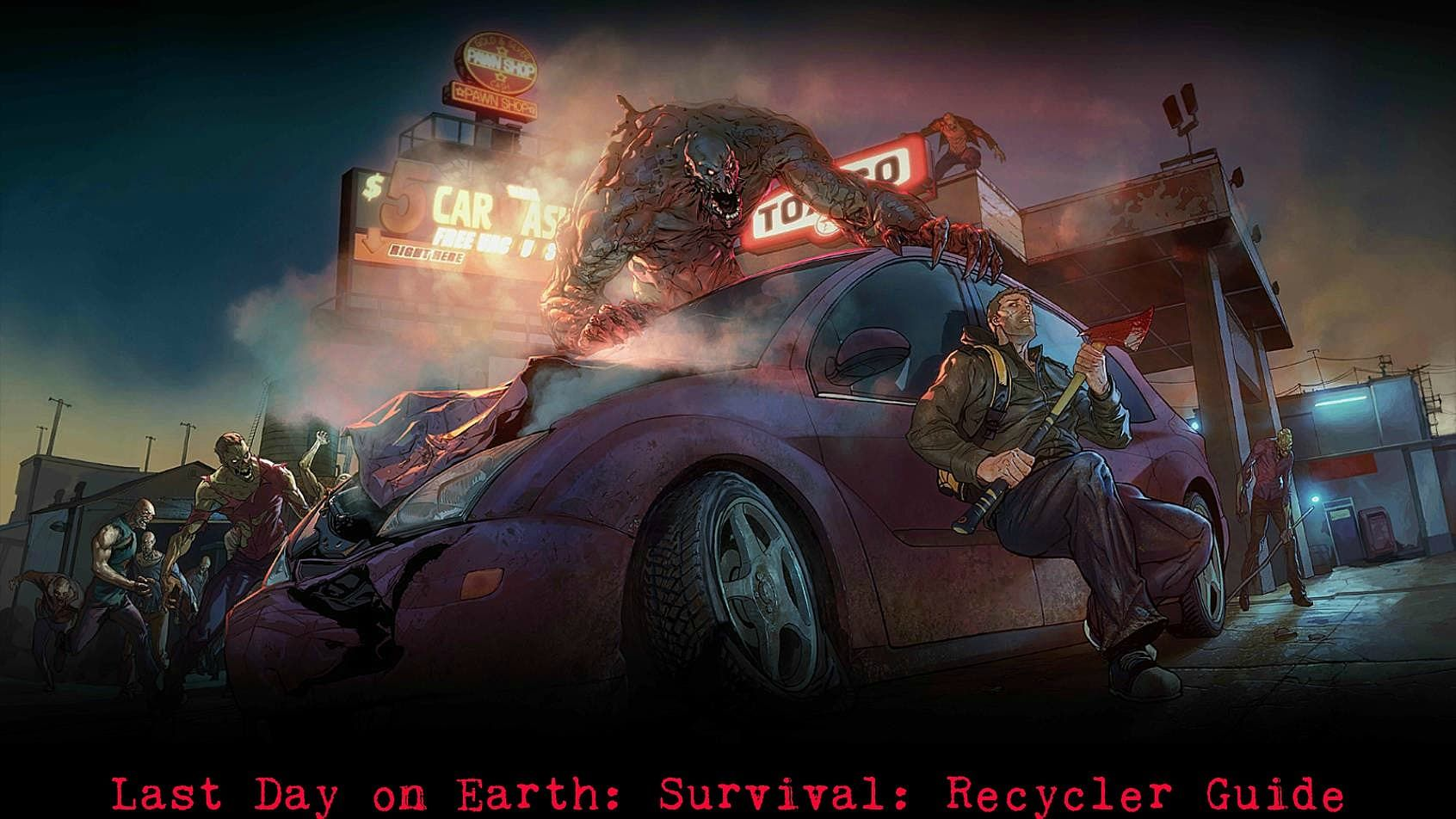 Last Day on Earth Survival Recycler Guide Last Day