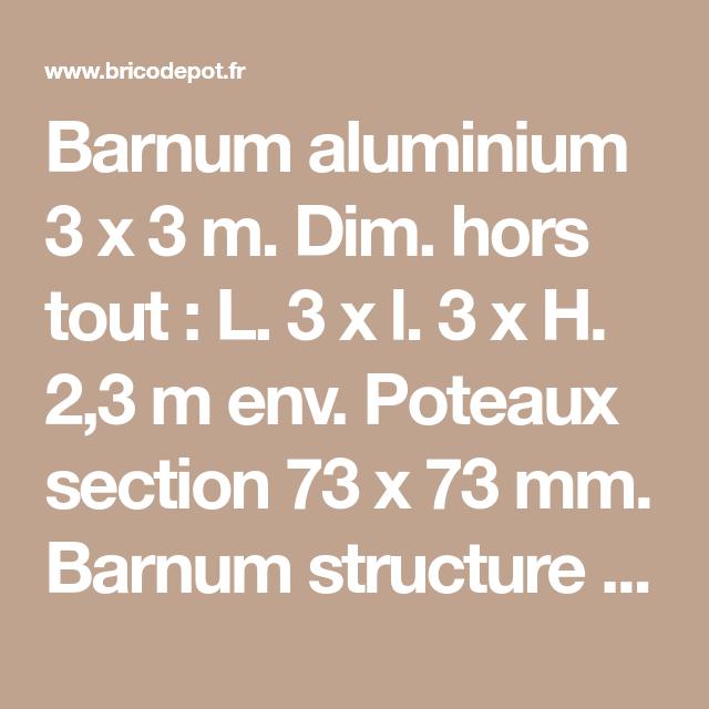 Barnum Aluminium 3 X 3 M Dim Hors Tout L 3 X L 3 X H 2 3 M Env Poteaux Section 73 X 73 Mm Barnum S Laine De Verre Laine De Roche Plaque De Platre Ba13