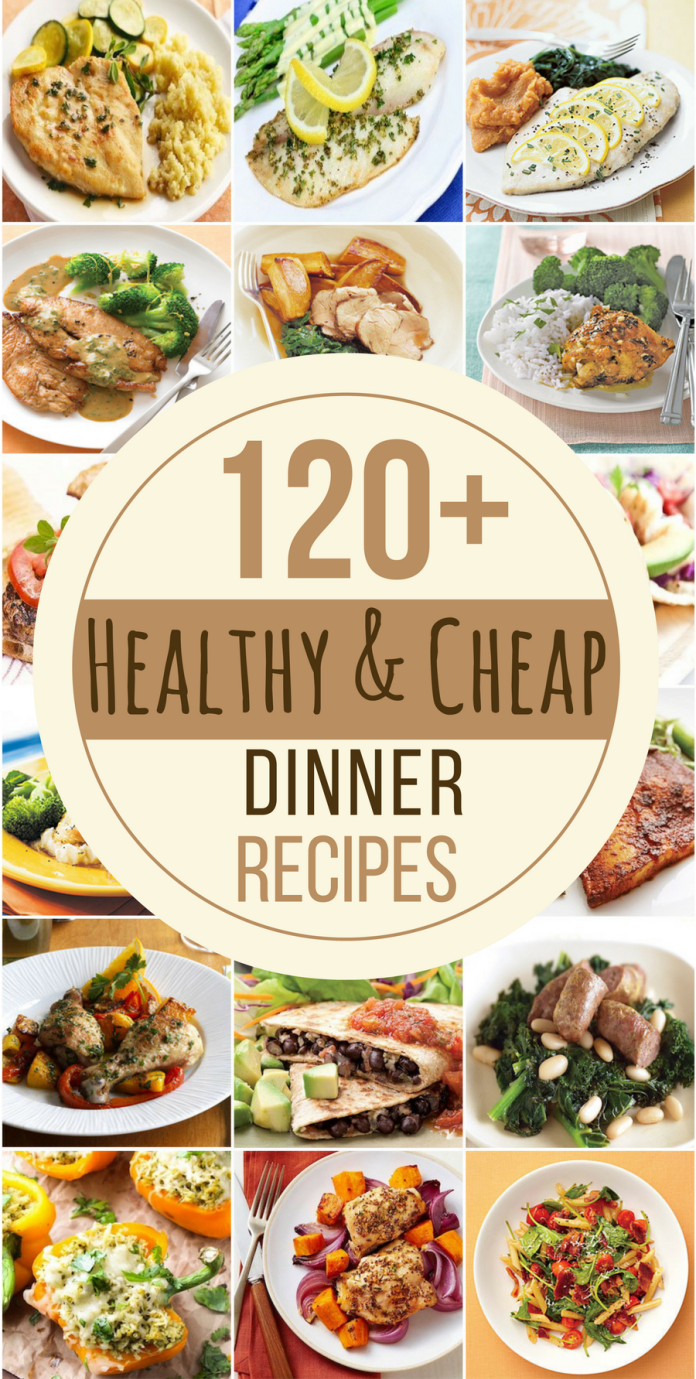 120 Healthy And Cheap Dinner Recipes Healty Foods Pinterest