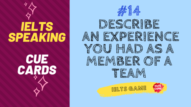 Describe An Experience You Had As A Member Of A Team 2020 Ielts Cue Cards Ielts Tips
