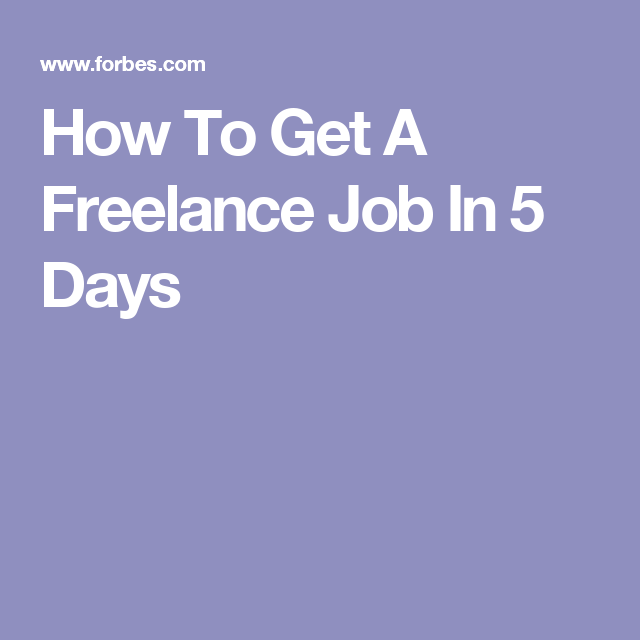 How To Get A Freelance Job In 5 Days