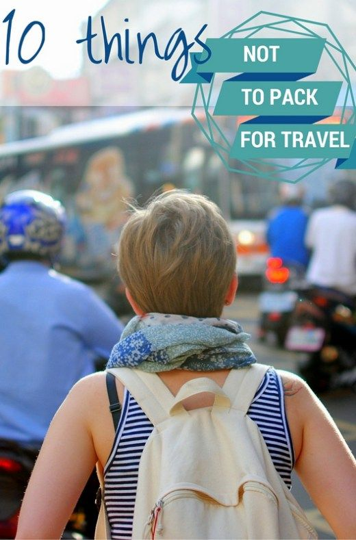 What NOT to Pack - 10 Items You'll NEVER Need Overseas ...