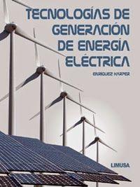 LIBROS LIMUSA: TECNOLOGÍAS DE GENERACIÓN DE ENERGÍA ELÉCTRICA