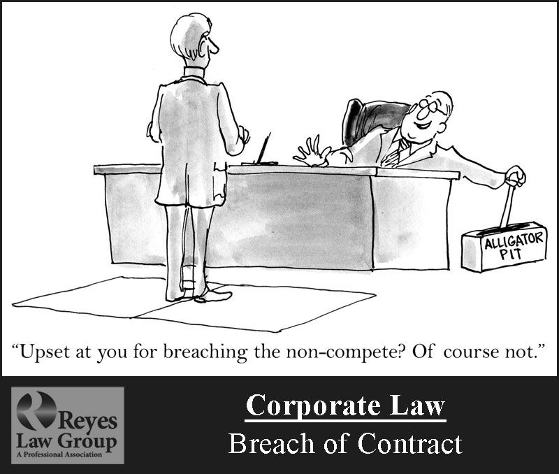 The Lighter Side Of Law Reyes Law Group Corporate Law Breach