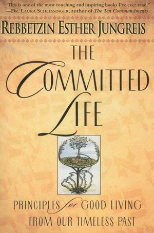 """""""The Committed Life"""" by Rebbetzin Esther Jungreis"""