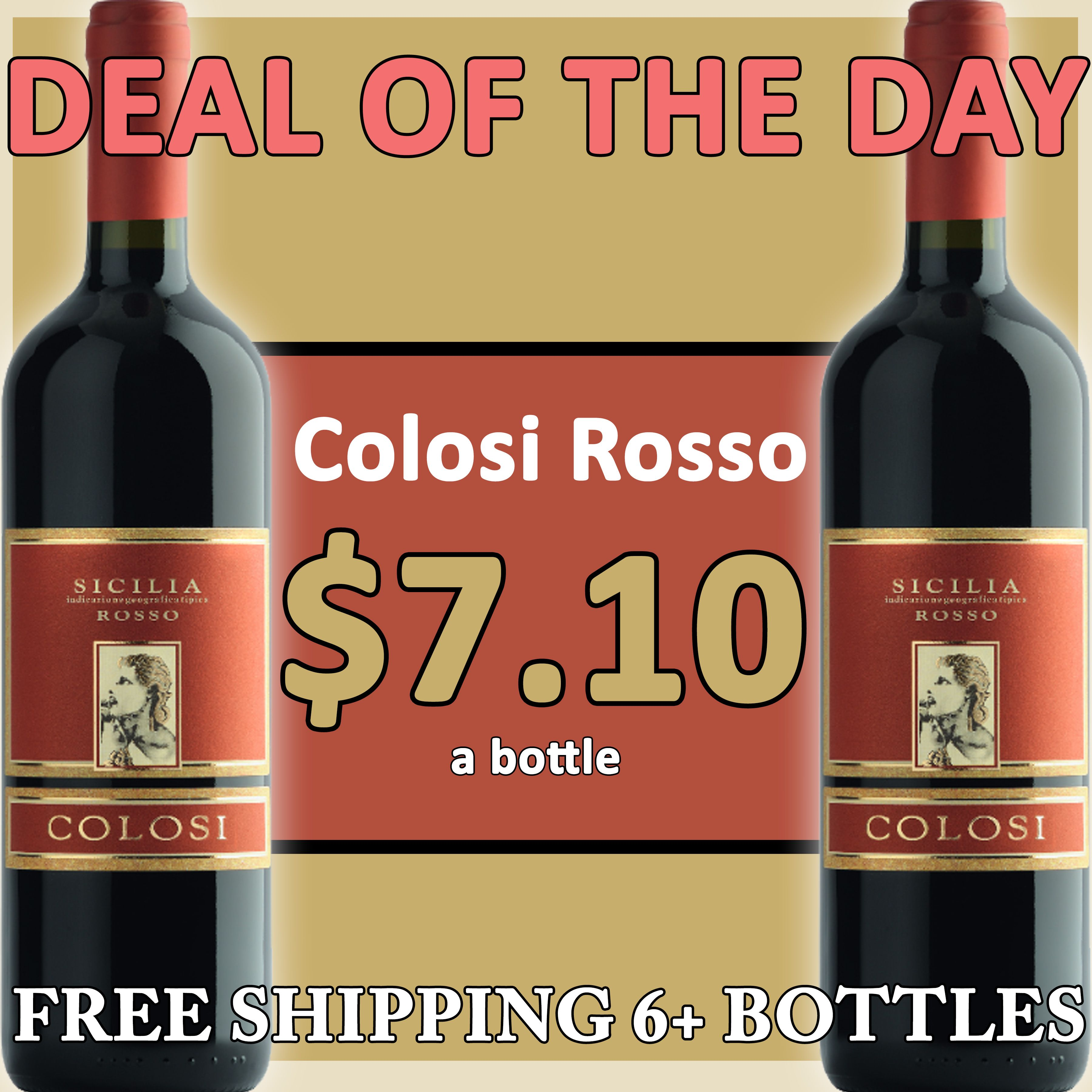 Colosi Rosso 7 10 A Bottle Free Shipping 6 Bottles 100 Nero D Avola From Sicily Italy The Color Is An Intense Dark Ruby Full Bodied Wine Bottle Aroma