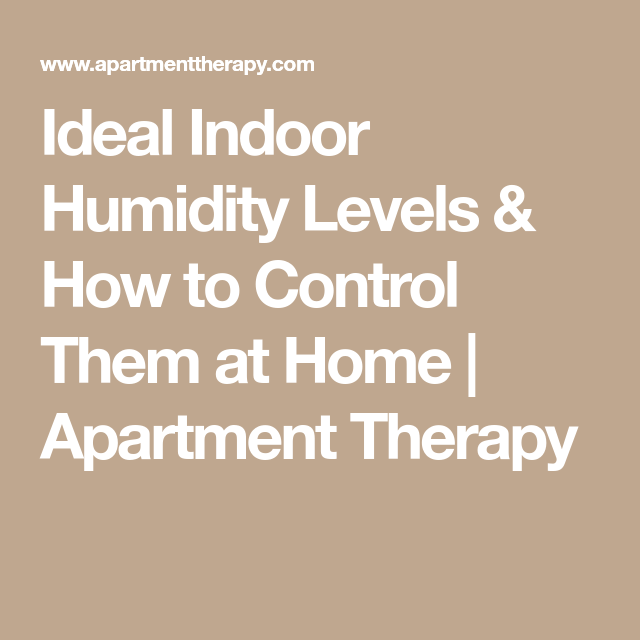 Amazing Apartment Therapy · Ideal Indoor Humidity ...