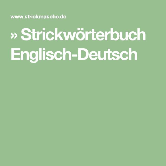Strickwörterbuch Englisch Deutsch Stricken Häkeln Pinterest