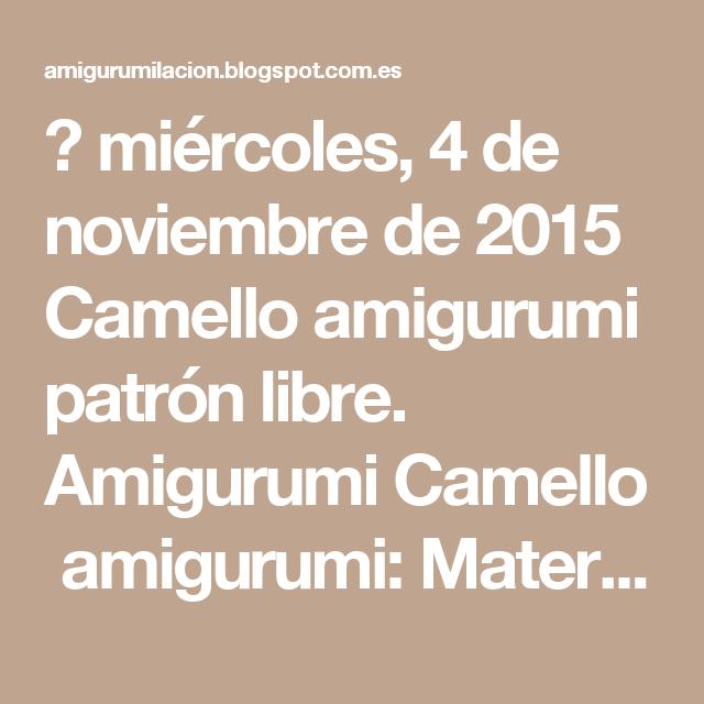 ▽ miércoles, 4 de noviembre de 2015 Camello amigurumi patrón libre ...