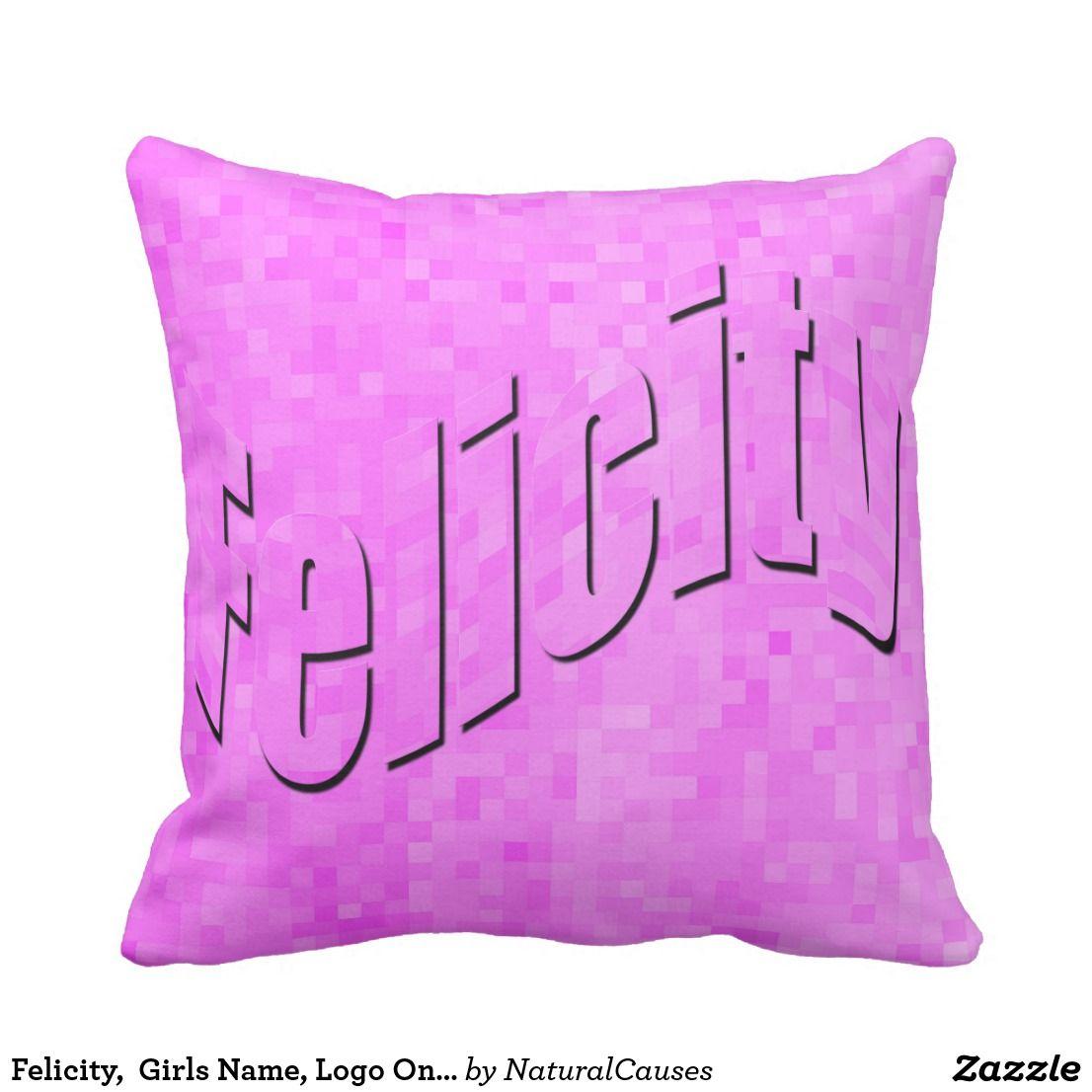 Felicity, Girls Name, Logo On Pink, Cushion | Zazzle.com ...