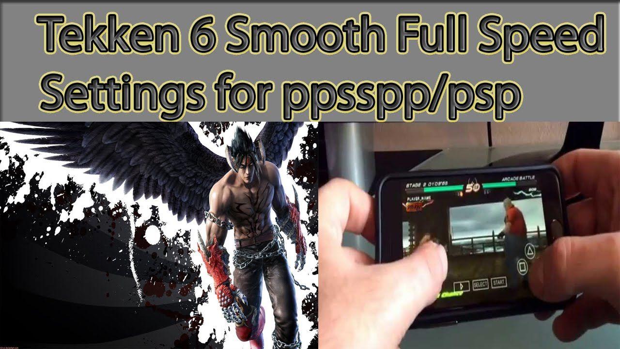 ENJOY Tekken 6 Smooth Full Speed Settings For ppsspp/psp